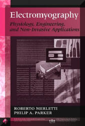 ELECTROMYOGRAPHY PHYSIOLOGY, ENGINEERING AND NON-INVASIVE APPLICATIONS